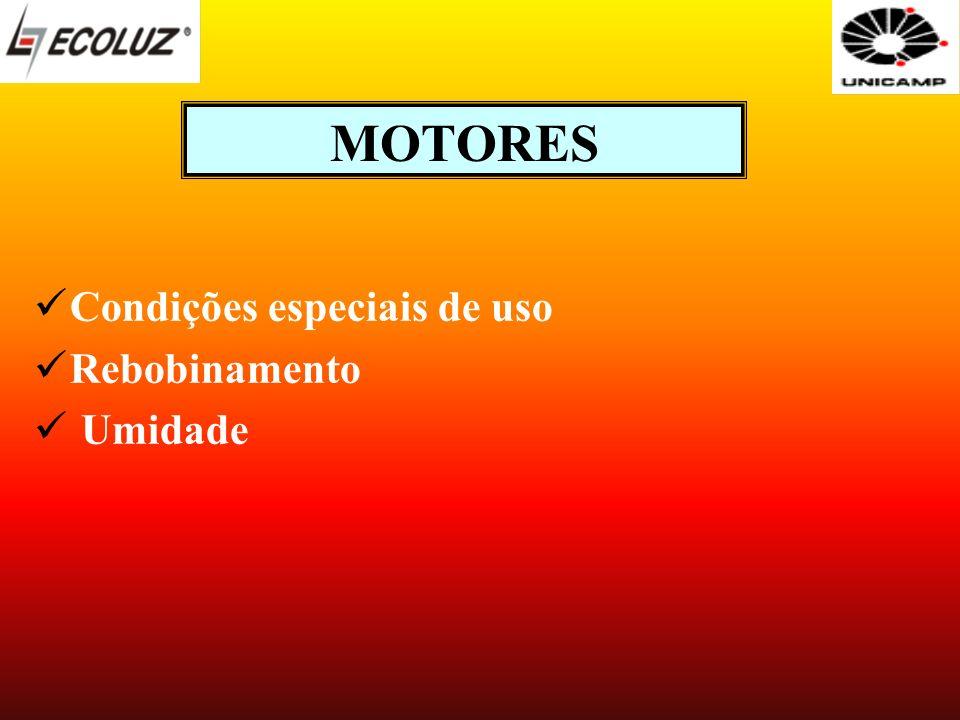 MOTORES Condições especiais de uso Rebobinamento Umidade