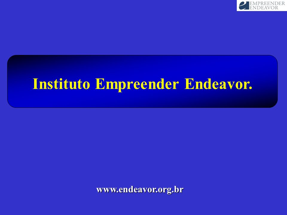 Instituto Empreender Endeavor. www.endeavor.org.br