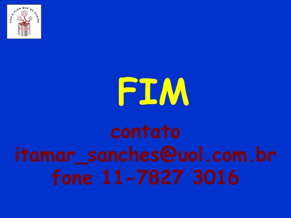 contato itamar_sanches@uol.com.br fone 11-7827 3016 FIM