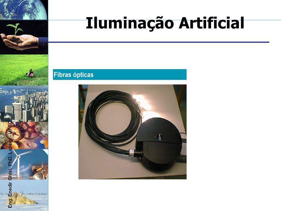 Iluminação Artificial Eng. Enedir Ghisi, PhD, Labeee - UFSC