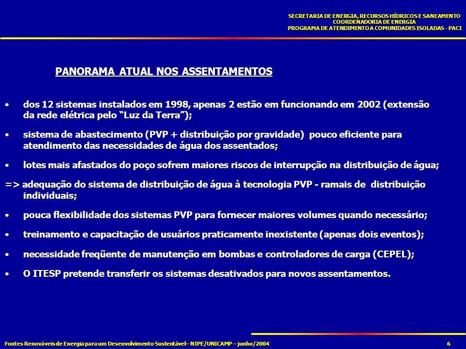Fontes Renováveis de Energia para um Desenvolvimento Sustentável– NIPE/UNICAMP – junho/2004 SECRETARIA DE ENERGIA, RECURSOS HÍDRICOS E SANEAMENTO COORDENADORIA DE ENERGIA PROGRAMA DE ATENDIMENTO A COMUNIDADES ISOLADAS - PACI 7 Escolas rurais Censo Educacional/ 95 (divulgado em 1998): 200 escolas rurais no ESP sem energia elétrica;Censo Educacional/ 95 (divulgado em 1998): 200 escolas rurais no ESP sem energia elétrica; Número de escolas variável a cada ano letivo em função de diretrizes estaduais para otimização das instalações;Número de escolas variável a cada ano letivo em função de diretrizes estaduais para otimização das instalações; A ausência de energia dificulta a fixação de professores nas escolas.A ausência de energia dificulta a fixação de professores nas escolas.