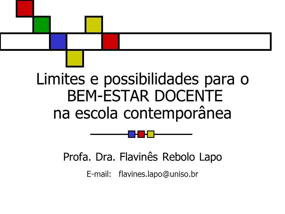 Limites e possibilidades para o BEM-ESTAR DOCENTE na escola contemporânea Profa.