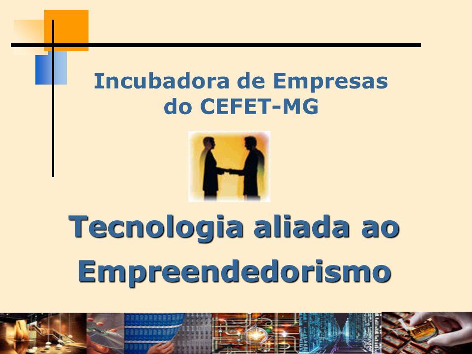 Incubadora de Empresas do CEFET-MG Tecnologia aliada ao Empreendedorismo