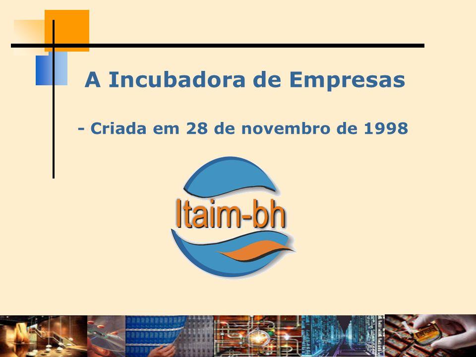 A Incubadora de Empresas - Criada em 28 de novembro de 1998