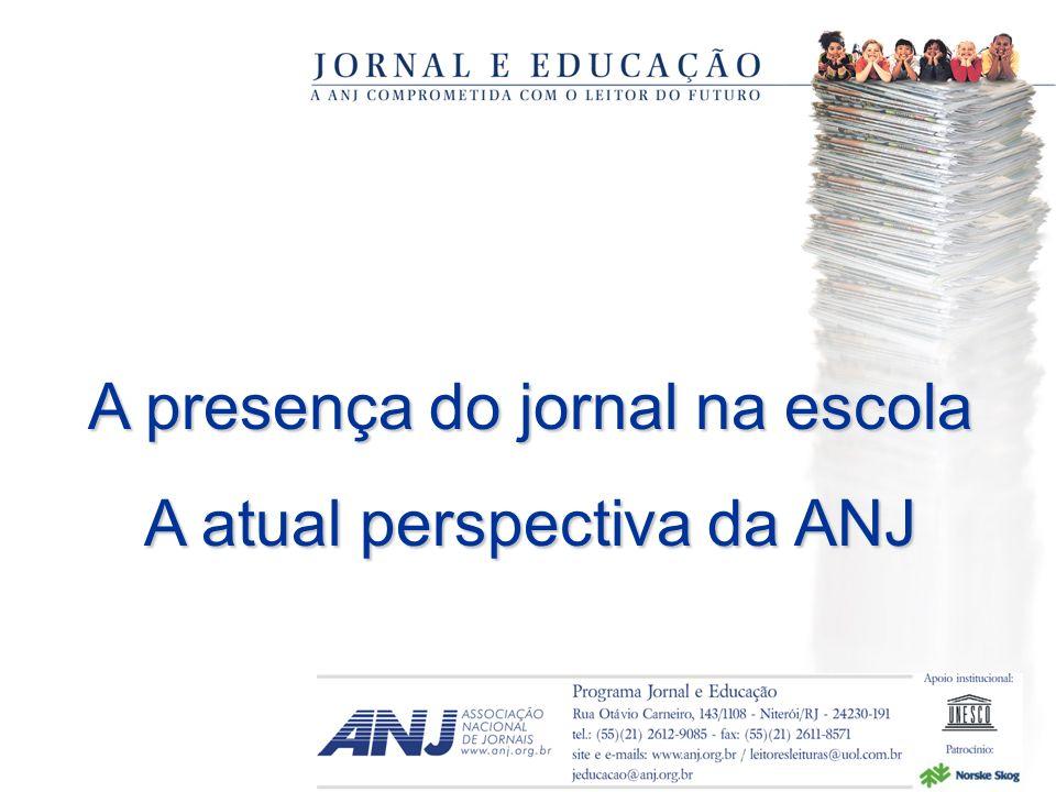 A presença do jornal na escola A atual perspectiva da ANJ