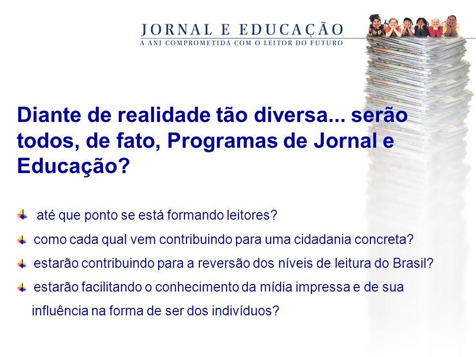 Diante de realidade tão diversa... serão todos, de fato, Programas de Jornal e Educação.