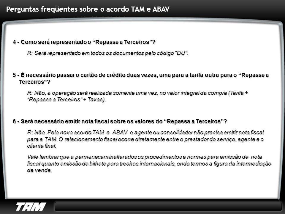 7 - Quais emissões serão contempladas pelo acordo TAM e ABAV.