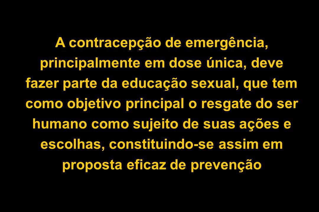 A contracepção de emergência, principalmente em dose única, deve fazer parte da educação sexual, que tem como objetivo principal o resgate do ser huma