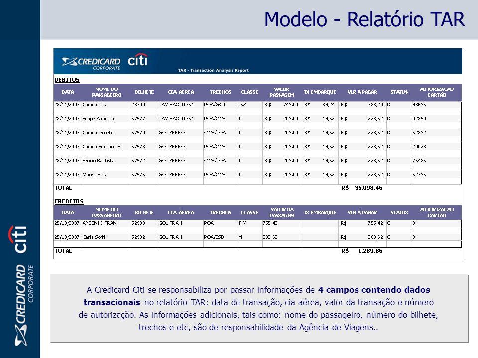 Modelo - Relatório TAR A Credicard Citi se responsabiliza por passar informações de 4 campos contendo dados transacionais no relatório TAR: data de transação, cia aérea, valor da transação e número de autorização.