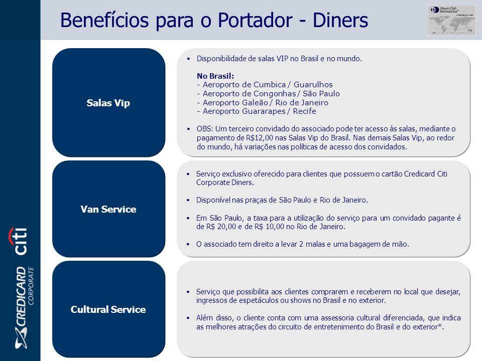 Benefícios para o Portador - Diners Van Service Serviço exclusivo oferecido para clientes que possuem o cartão Credicard Citi Corporate Diners. Dispon
