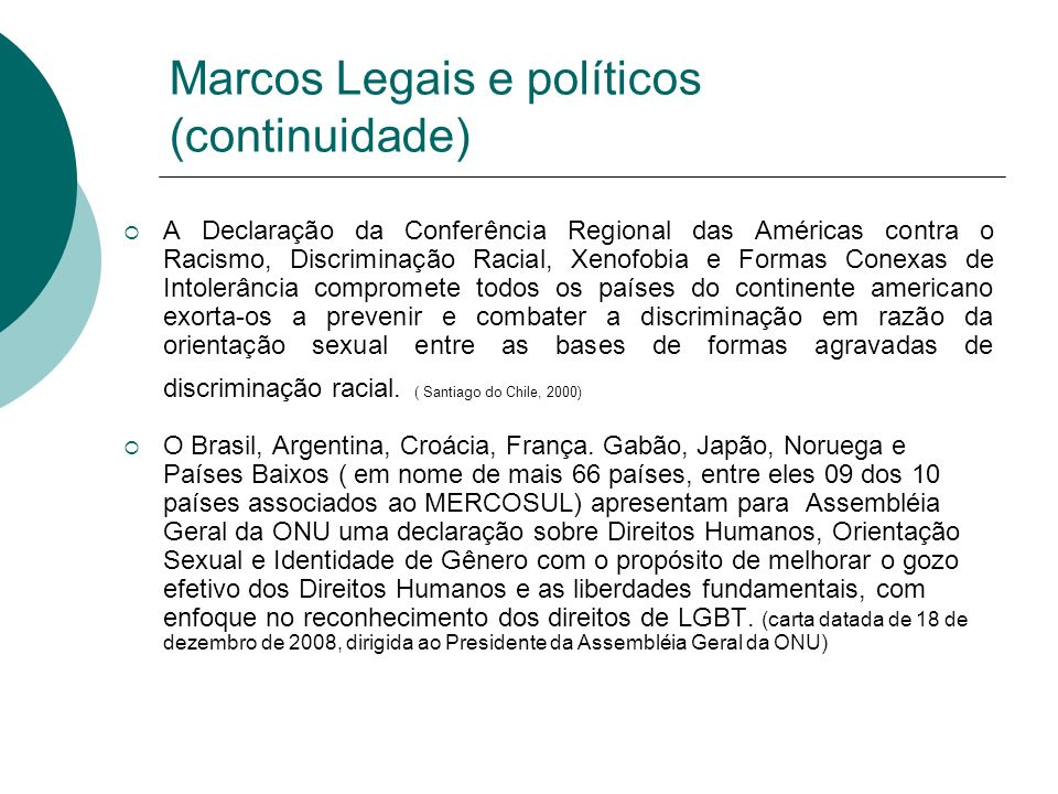 Marcos Legais e políticos (continuidade) A Declaração da Conferência Regional das Américas contra o Racismo, Discriminação Racial, Xenofobia e Formas