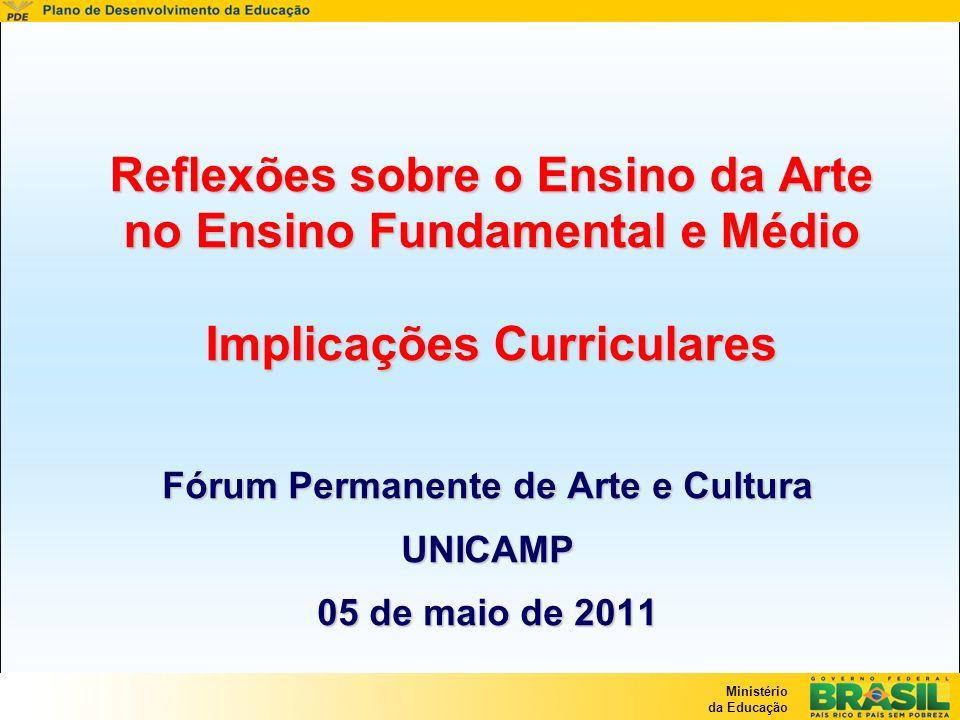 Ministério da Educação DCNEF A Música constitui conteúdo obrigatório, mas não exclusivo, do componente curricular Arte, o qual compreende também as Artes Visuais, o Teatro e a Dança.
