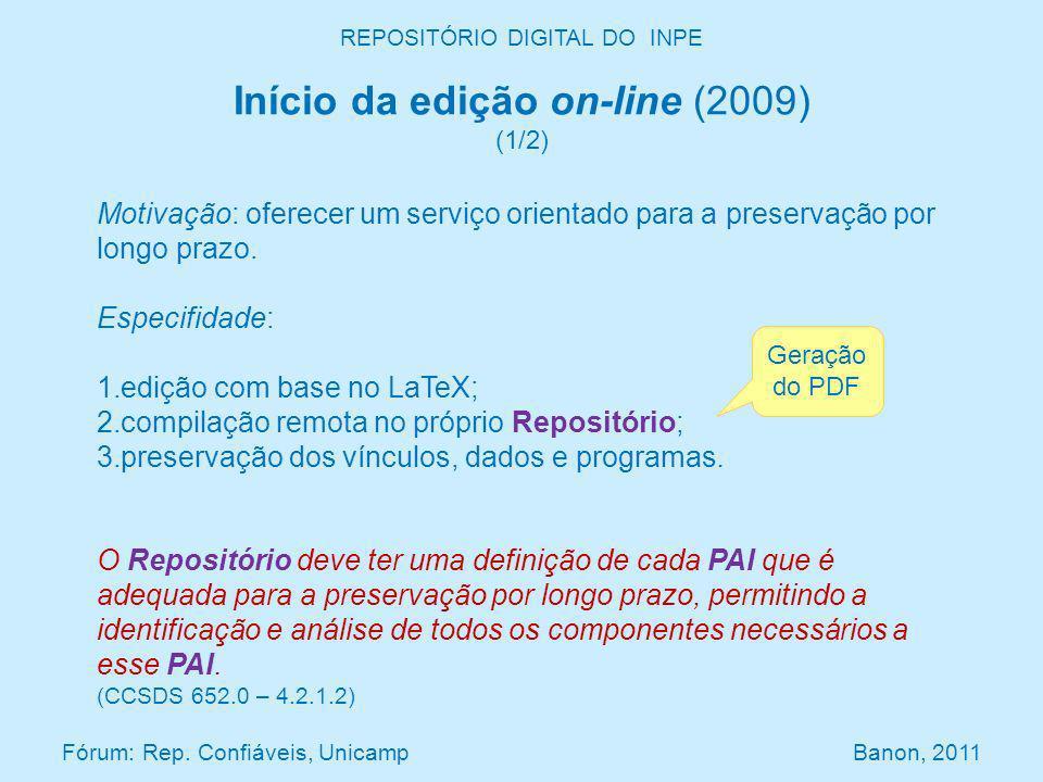 REPOSITÓRIO DIGITAL DO INPE Início da edição on-line (2009) (1/2) Fórum: Rep. Confiáveis, Unicamp Banon, 2011 Motivação: oferecer um serviço orientado