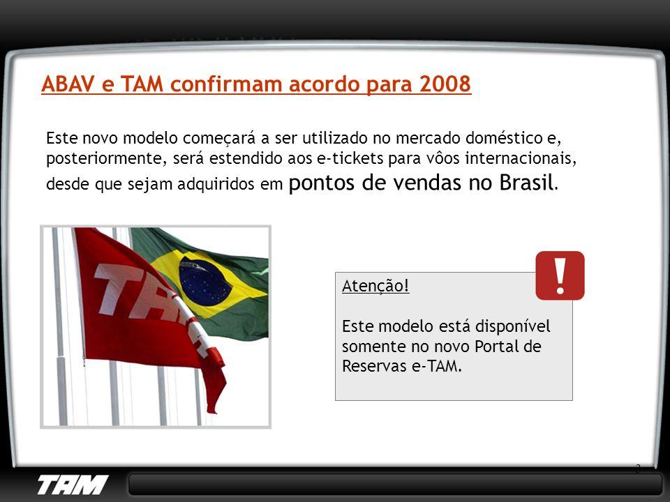 3 Este novo modelo começará a ser utilizado no mercado doméstico e, posteriormente, será estendido aos e-tickets para vôos internacionais, desde que s