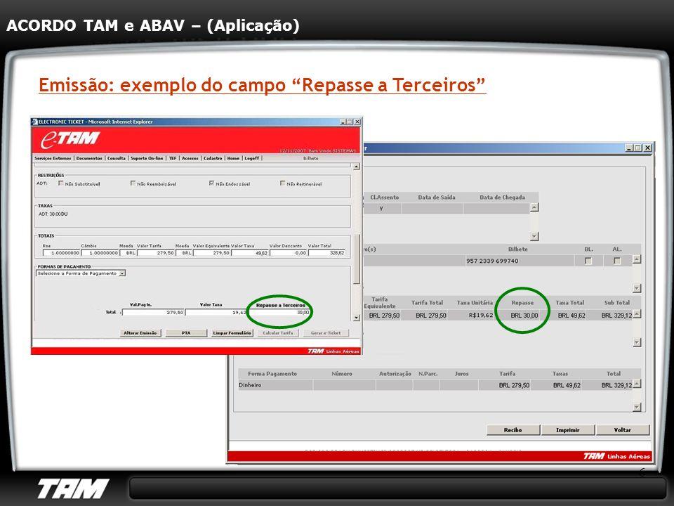 6 Emissão: exemplo do campo Repasse a Terceiros ACORDO TAM e ABAV – (Aplicação)