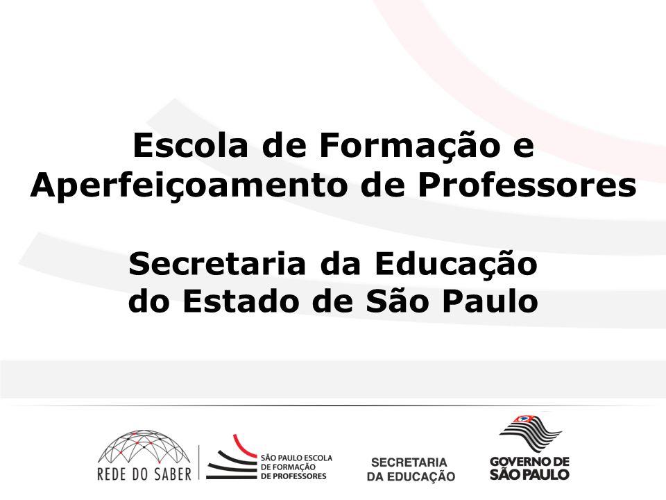 Secretaria da Educação do Estado de São Paulo Escola de Formação e Aperfeiçoamento de Professores