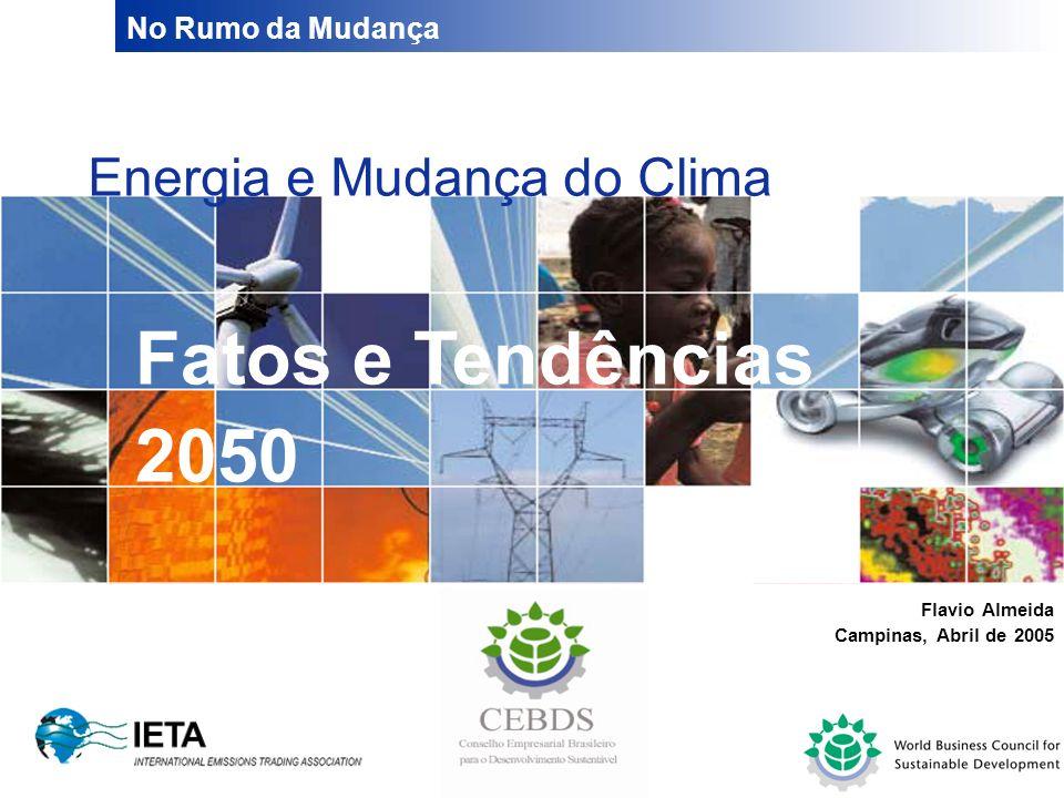 No Rumo da Mudança 22 Desenvolvimento pouco intensivo em energia/ carbono, proporcionado por mudanças sociais e tecnológicas.
