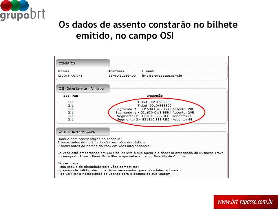 Os dados de assento constarão no bilhete emitido, no campo OSI