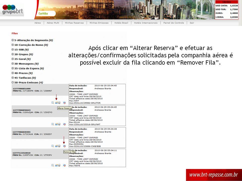 Após clicar em Alterar Reserva e efetuar as alterações/confirmações solicitadas pela companhia aérea é possível excluir da fila clicando em Remover Fi
