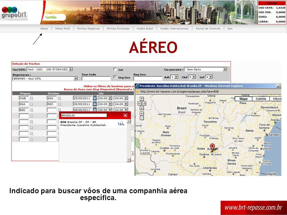 AÉREO Obs.: É possível filtrar os vôos por horários e número de conexões.