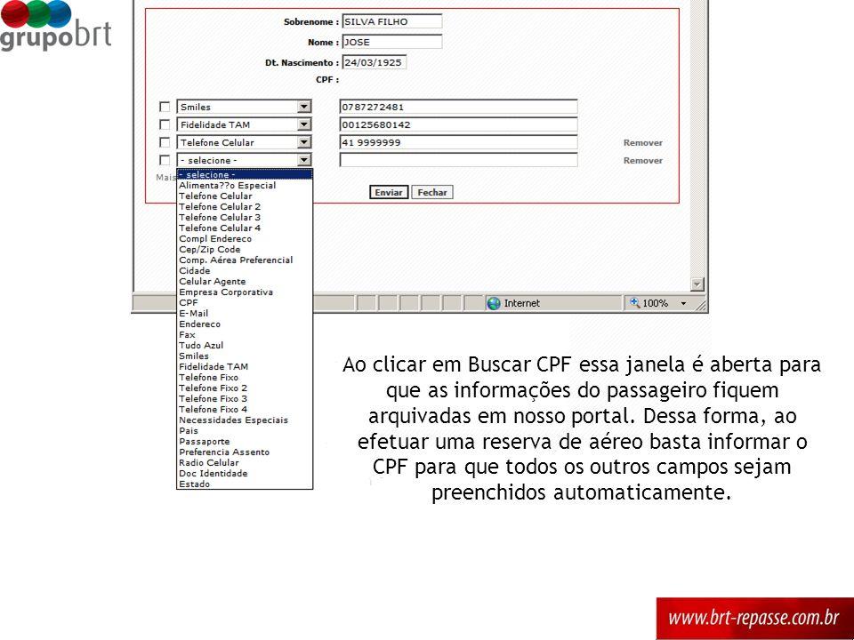Ao clicar em Buscar CPF essa janela é aberta para que as informações do passageiro fiquem arquivadas em nosso portal. Dessa forma, ao efetuar uma rese