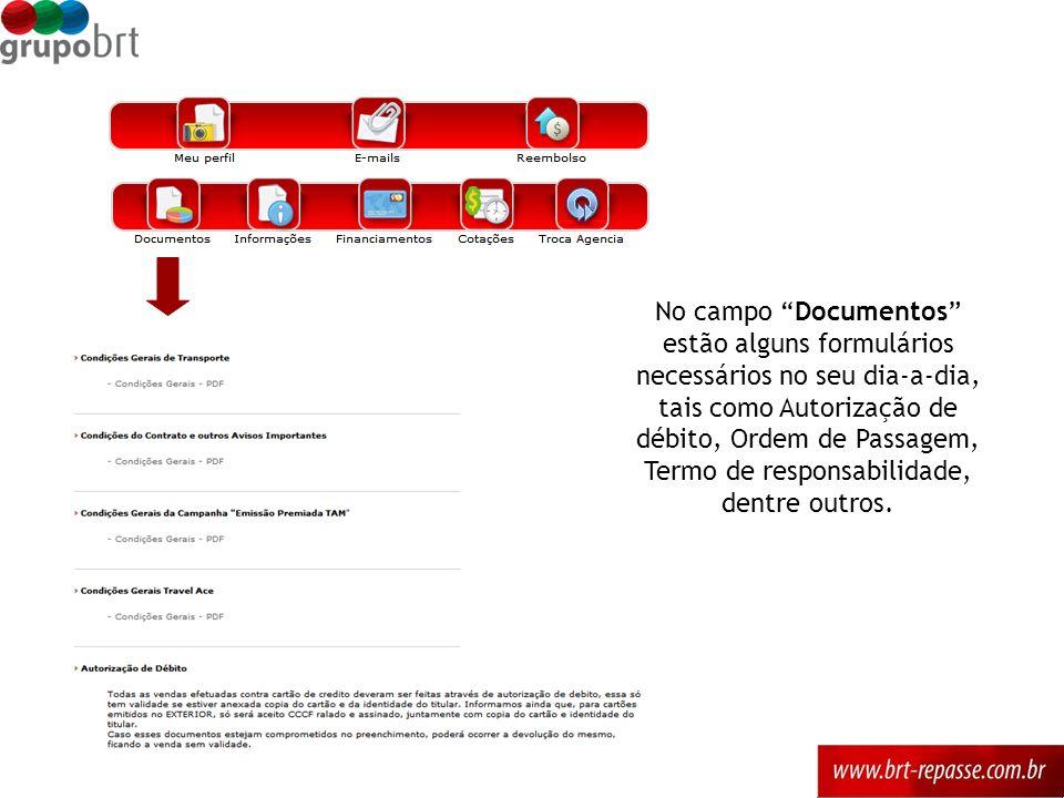 No campo Documentos estão alguns formulários necessários no seu dia-a-dia, tais como Autorização de débito, Ordem de Passagem, Termo de responsabilida