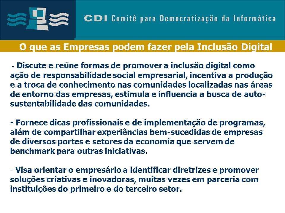O que as Empresas podem fazer pela Inclusão Digital - Realização: Instituto Ethos de Empresas e Responsabilidade Social e CDI - Patrocínio: ALSTOM e S