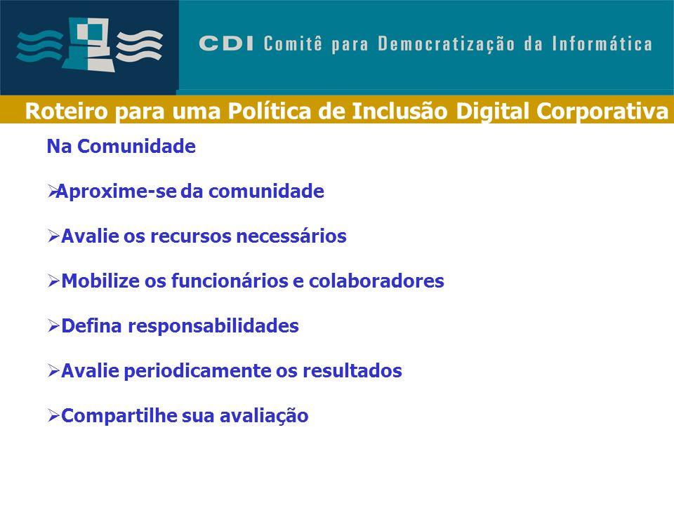 Roteiro para uma Política de Inclusão Digital Corporativa Dentro da Empresa Diagnóstico interno Defina uma política de inclusão digital fácil de ser i
