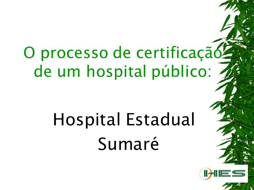 O processo de certificação de um hospital público: Hospital Estadual Sumaré