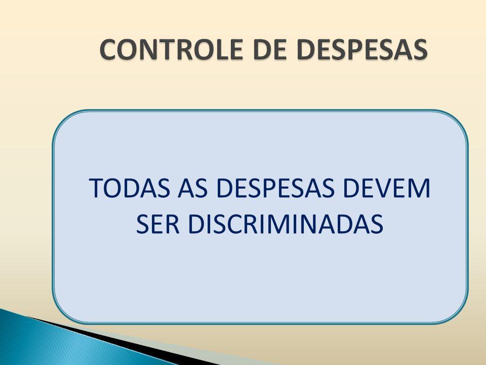 TODAS AS DESPESAS DEVEM SER DISCRIMINADAS