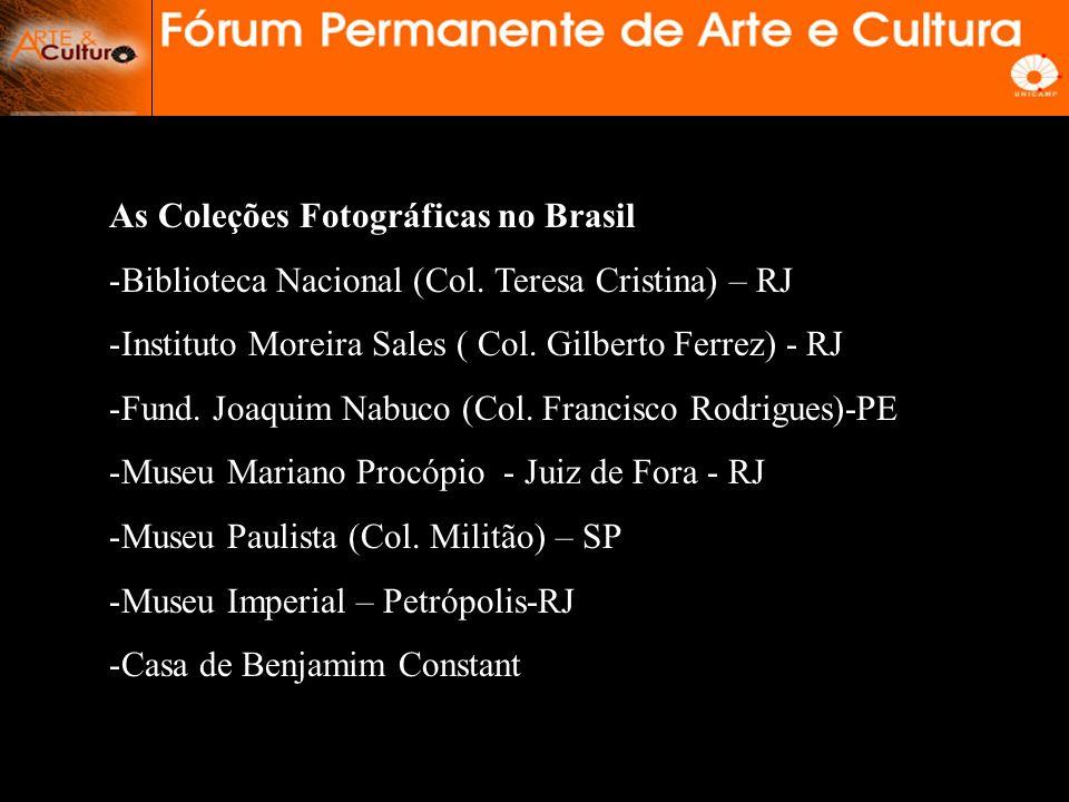 As Coleções Fotográficas no Brasil -Biblioteca Nacional (Col.
