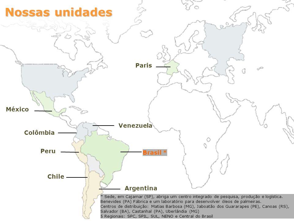 Peru Chile Argentina Brasil * Paris México Venezuela Nossas unidades Colômbia * Sede, em Cajamar (SP), abriga um centro integrado de pesquisa, produçã