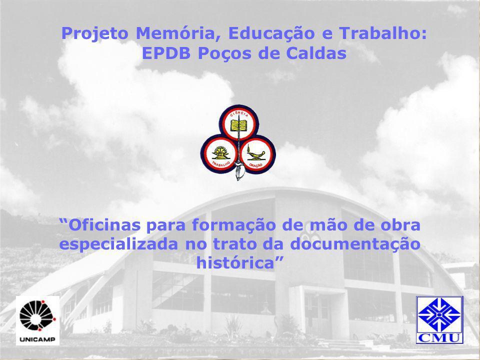 Projeto Memória, Educação e Trabalho: EPDB Poços de Caldas Oficinas para formação de mão de obra especializada no trato da documentação histórica