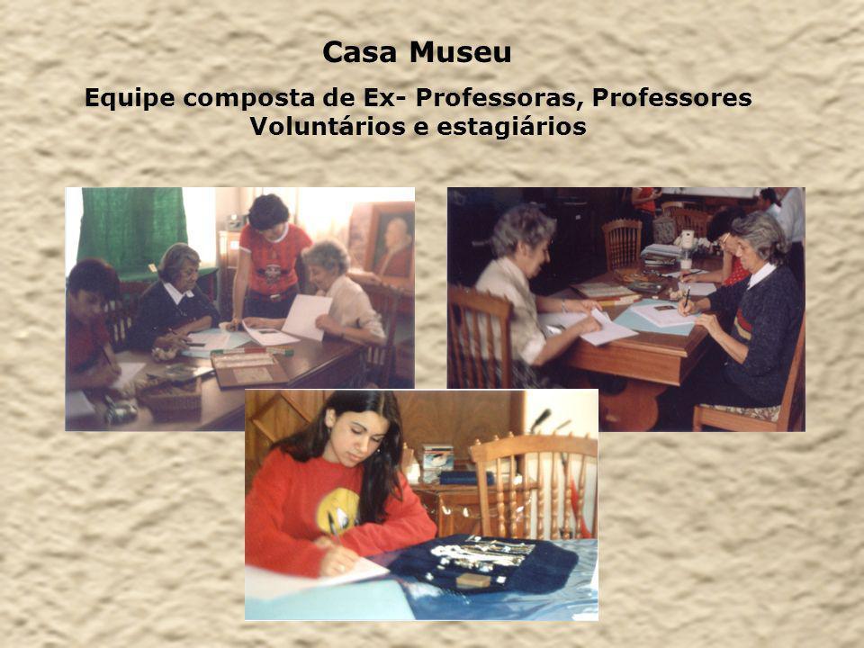 Casa Museu Equipe composta de Ex- Professoras, Professores Voluntários e estagiários