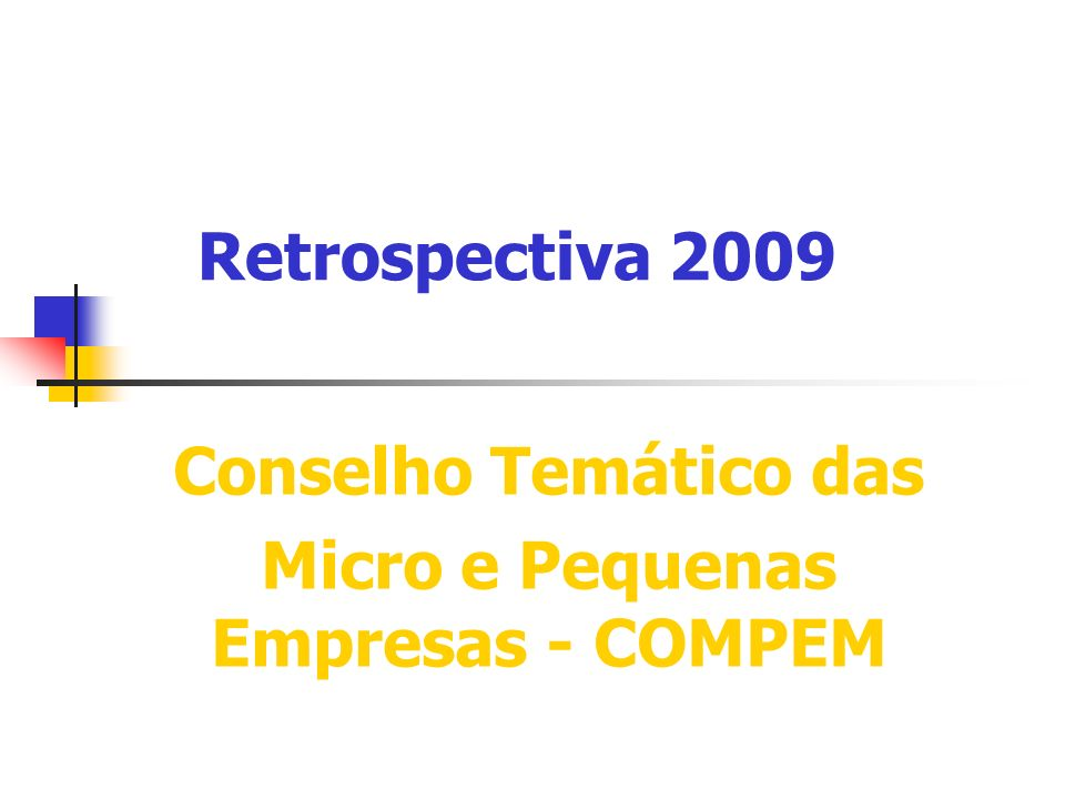 Retrospectiva 2009 Conselho Temático das Micro e Pequenas Empresas - COMPEM