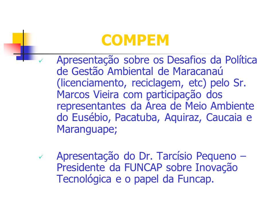 COMPEM Apresentação sobre os Desafios da Política de Gestão Ambiental de Maracanaú (licenciamento, reciclagem, etc) pelo Sr. Marcos Vieira com partici