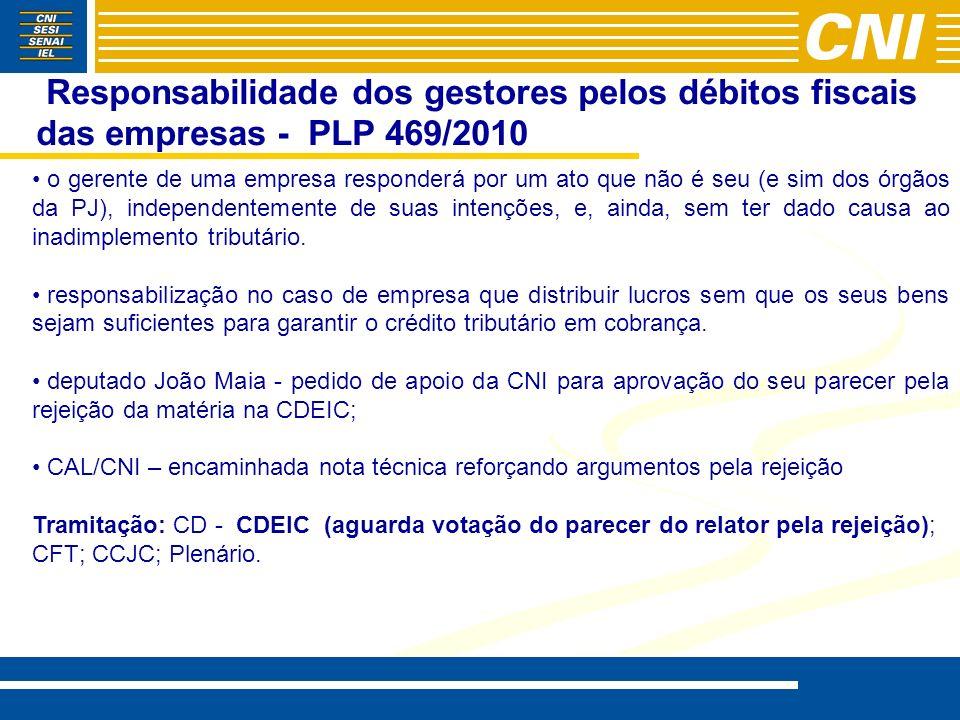 Responsabilidade dos gestores pelos débitos fiscais das empresas - PLP 469/2010 o gerente de uma empresa responderá por um ato que não é seu (e sim do