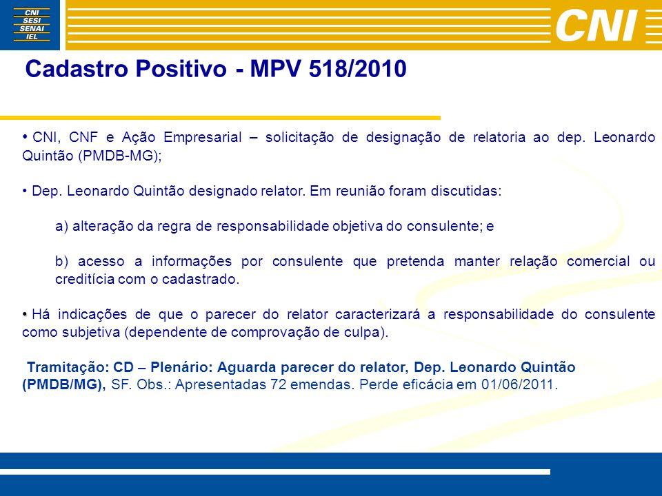 Cadastro Positivo - MPV 518/2010 CNI, CNF e Ação Empresarial – solicitação de designação de relatoria ao dep. Leonardo Quintão (PMDB-MG); Dep. Leonard