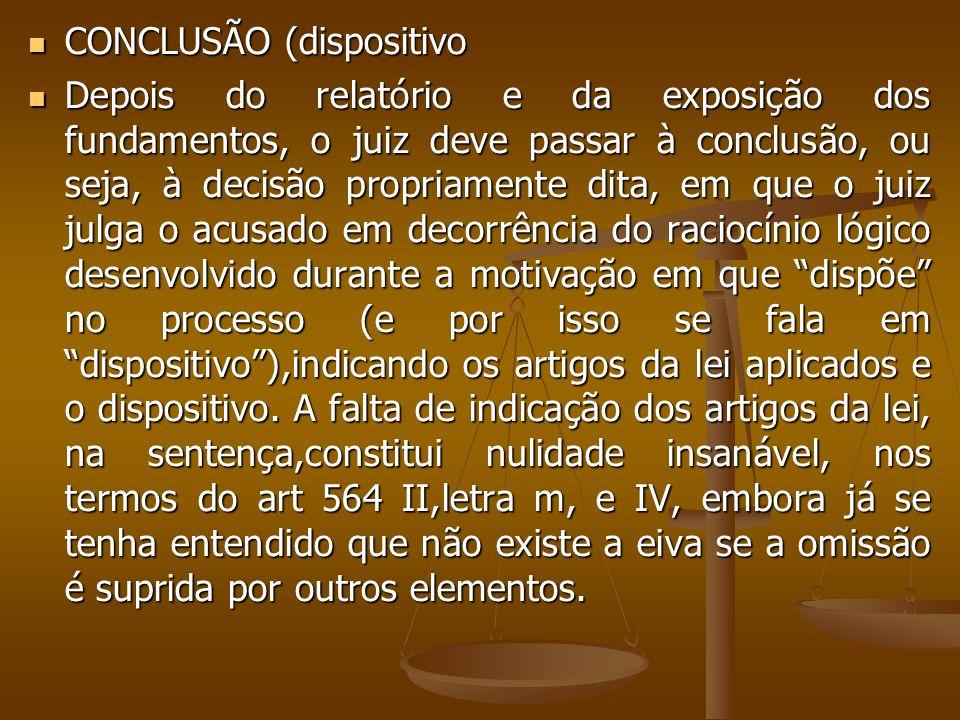 CONCLUSÃO (dispositivo CONCLUSÃO (dispositivo Depois do relatório e da exposição dos fundamentos, o juiz deve passar à conclusão, ou seja, à decisão p