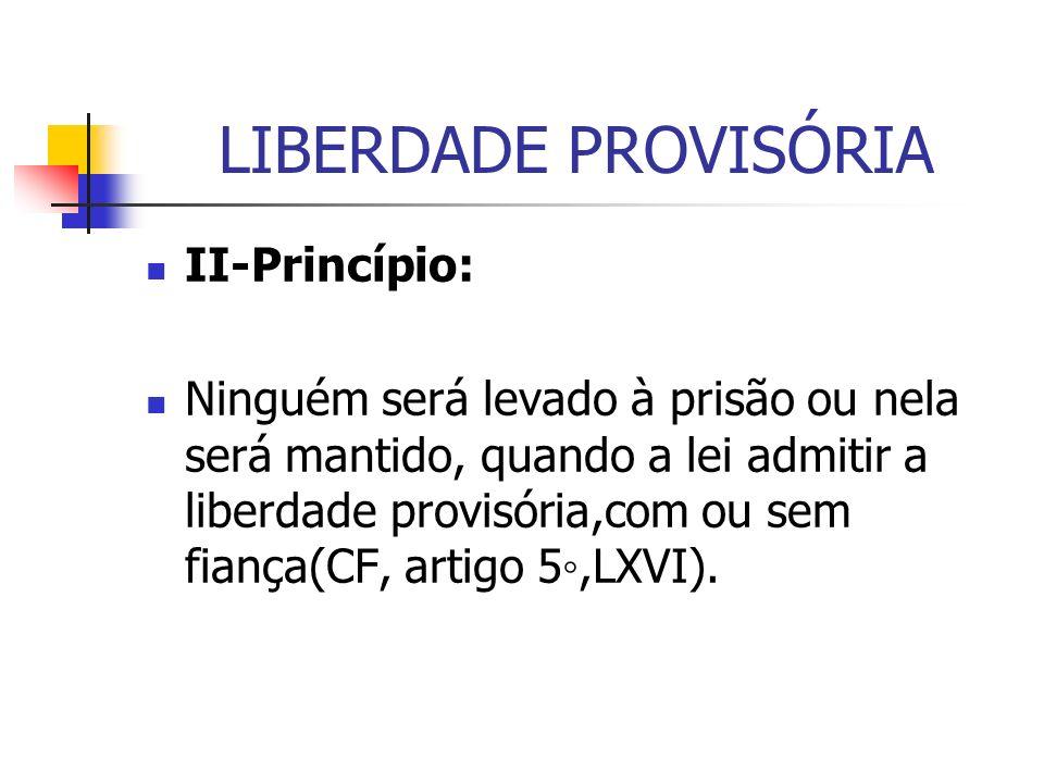 LIBERDADE PROVISÓRIA III-Espécies: 1-Obrigatória; 2-Permitida; 3-Vedada.