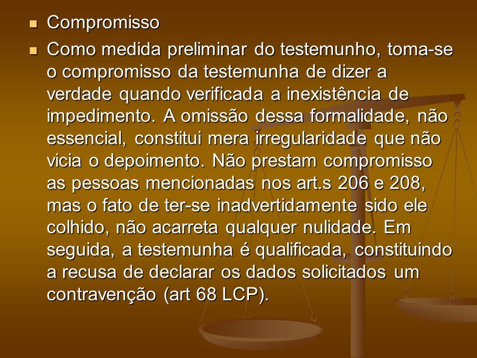 Compromisso Compromisso Como medida preliminar do testemunho, toma-se o compromisso da testemunha de dizer a verdade quando verificada a inexistência