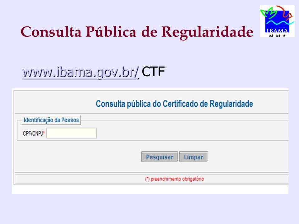 Consulta Pública de Regularidade www.ibama.gov.br/ www.ibama.gov.br/ CTFwww.ibama.gov.br/