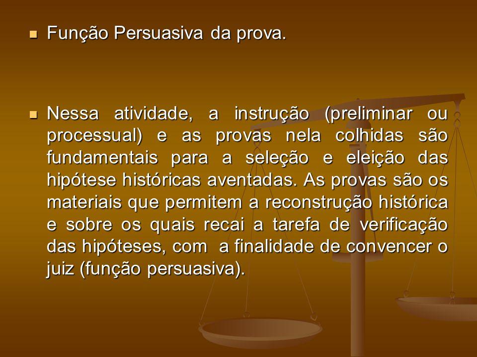 Função Persuasiva da prova. Função Persuasiva da prova.