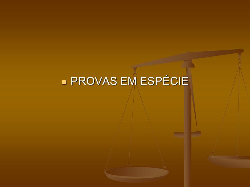 PROVAS EM ESPÉCIE PROVAS EM ESPÉCIE
