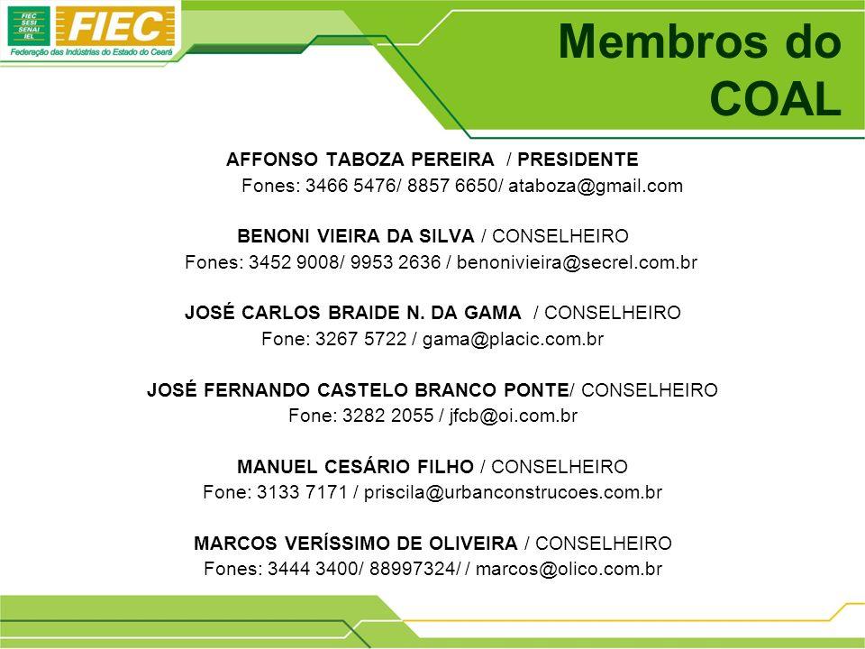 Membros do COAL AFFONSO TABOZA PEREIRA / PRESIDENTE Fones: 3466 5476/ 8857 6650/ ataboza@gmail.com BENONI VIEIRA DA SILVA / CONSELHEIRO Fones: 3452 9008/ 9953 2636 / benonivieira@secrel.com.br JOSÉ CARLOS BRAIDE N.