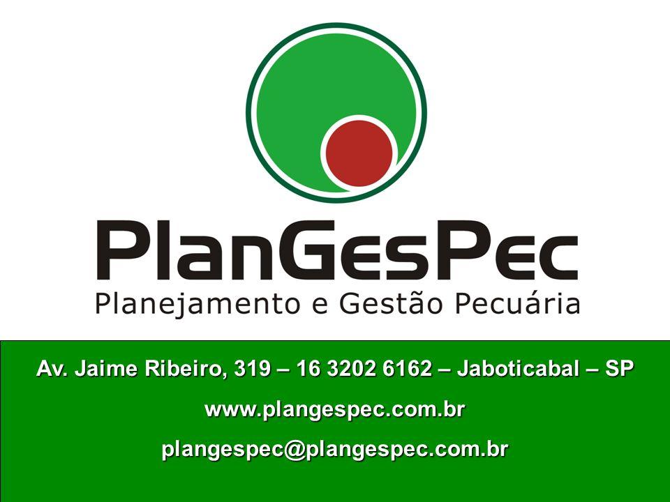 Av. Jaime Ribeiro, 319 – 16 3202 6162 – Jaboticabal – SP www.plangespec.com.brplangespec@plangespec.com.br www.plangespec.com.brplangespec@plangespec.