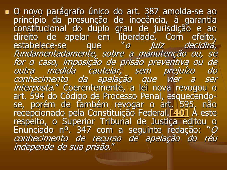 O novo parágrafo único do art. 387 amolda-se ao princípio da presunção de inocência, à garantia constitucional do duplo grau de jurisdição e ao direit