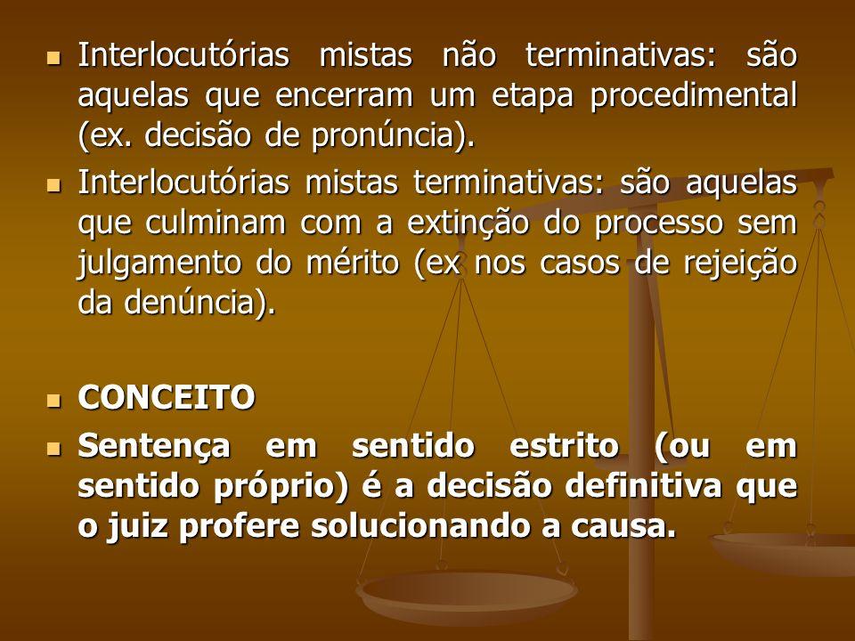 Segundo o § 1o., caso o o órgão do Ministério Público não adite a denúncia, aplica-se o art.