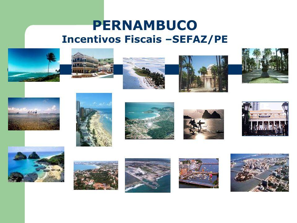PERNAMBUCO Incentivos Fiscais –SEFAZ/PE