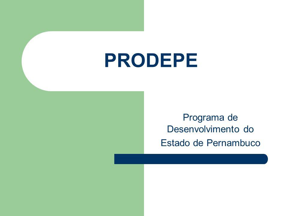 PRODEPE Programa de Desenvolvimento do Estado de Pernambuco